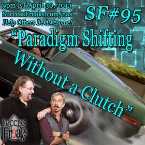 SF #95 - Paradigm Shifting Without a Clutch