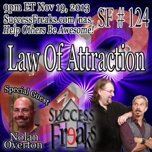 Success Freaks #124 - Law of Attraction w/Special Guest ...Our Very Own Nolan Overton