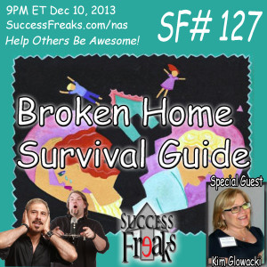 Success Freaks #127 - Broken Home Survival Guide w/Special Guest SF_Kim Glowacki