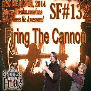 Success Freaks #132 - Firing The Canno