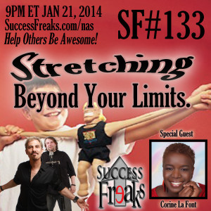 Success Freaks #133 - Stretching Beyond Your Limits w/Special Guest Corine La Font