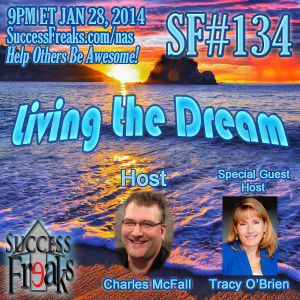 Success Freaks #134 - Living The Dream w/Guest Host Tracy O'Brien