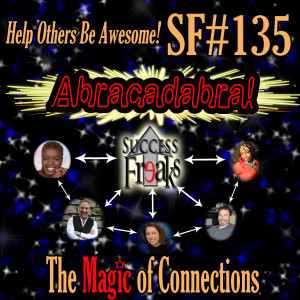 SF #135 - Abracadabra - The Magic of Connections