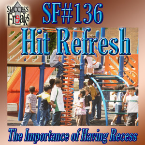 Success Freaks #136 - Hit Refresh