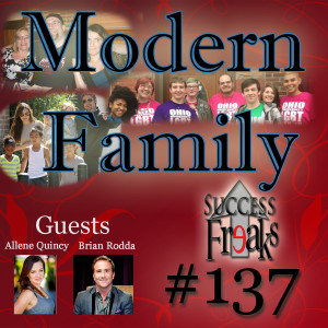 Success Freaks #137 - Modern Family w/Special Guests Brian Rodda & Allene Quincy