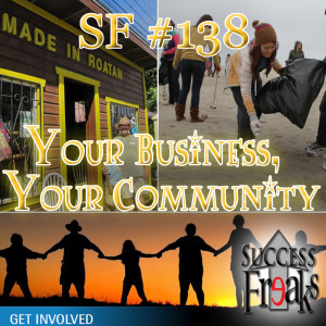 Success Freaks #138 - Your Business, Your Community