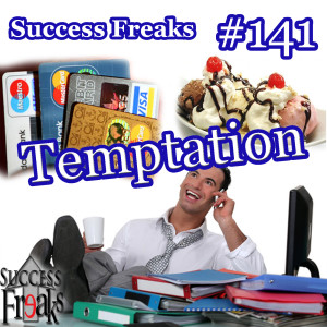 Success Freaks #141 - Temptation